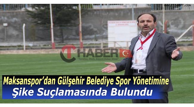 Maksanspor'dan Gülşehir Belediye Spor'a Şike Suçlaması