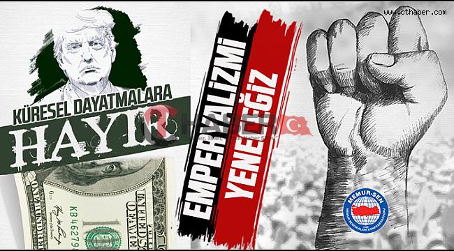 Memur-Sen İl Temsilcisi Mustafa Özdemir,Emperyalizme Yenilmeyeceğiz