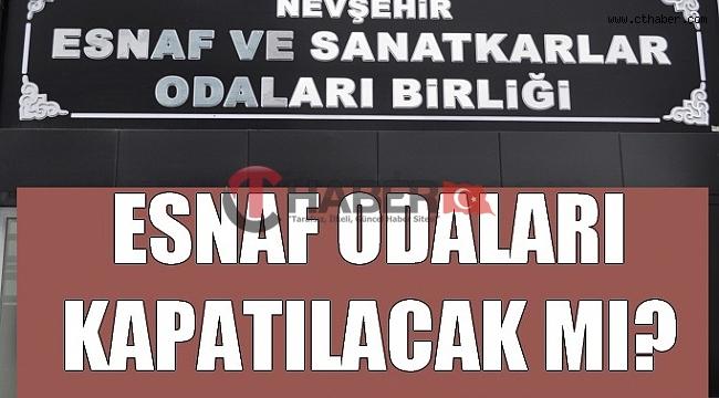 Nevşehir'deki Esnaf Odaları da Kapatılmalı Mı ?