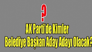 Ürgüp Belediyesine AK Parti'de En Güçlü Aday Adayları Kimler ?