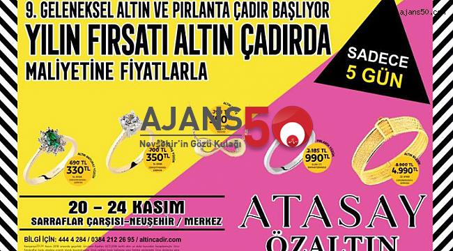 ATASAY'IN 'GELENEKSEL ALTIN ÇADIR GÜNLERİ' NEVŞEHİR'DE BAŞLIYOR!
