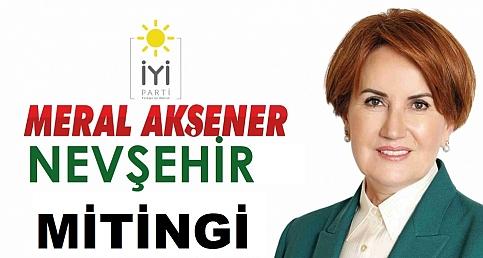 Cumhurbaşkanı Adayı Akşener, Nevşehir'de Miting Konuşması